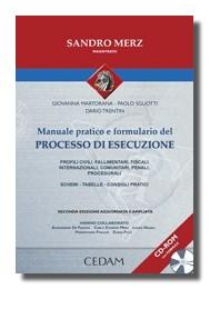 Manuale Pratico E Formulario Del Processo Di Esecuzione + CD-ROM di Merz