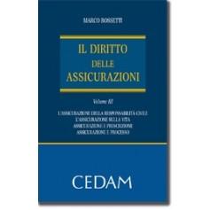 Il Diritto Delle Assicurazioni - Vol. III - Le Assicurazioni Di Responsabilità Civile - Le Assicurazioni Sulla Vita ...di Rosset