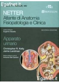 Netter - Atlante Di Anatomia Fisiopatologia E Clinica: Apparato Urinario di Christopher R. Kelly, Jaime Landman