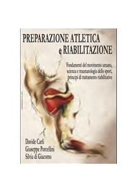 Preparazione Atletica E Riabilitazione di Carli, Porcellini, Di Giacomo