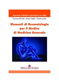 Elementi Di Reumatologia Per Il Medico Di Medicina Generale di Del Zotti, Codella, Lunardi