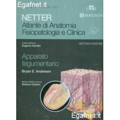 Netter - Atlante Di Anatomia Fisiopatologia E Clinica: Apparato Tegumentario di Frank H. Netter, MD