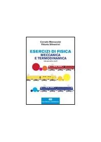 Esercizi di Fisica Meccanica e Termodinamica di Mencuccini, Silvestrini