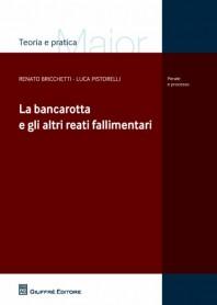 La Bancarotta e gli Altri Reati Fallimentari di Bricchetti, Pistorelli