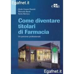 Come Diventare Titolari Di Farmacia di Giulio Cesare Pacenti, Manuela Bandi, Santo Barreca