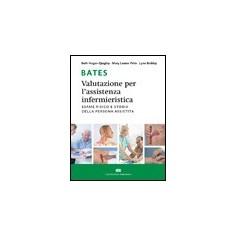 Bates, Valutazione per l'Assistenza Infermieristica di Hogan Quigley, Palm, Bickley
