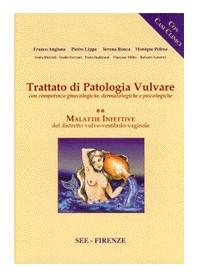 Trattato di Patologia Vulvare Vol.2 Malattie Infettive del Distretto Vulvo-Vestibolo-Vaginale di Anglana, Lippa, Ronca
