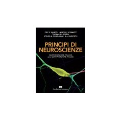 Principi Di Neuroscienze di Kandel, Schwartz, Jessel, Siegelbaum, Hudspeth