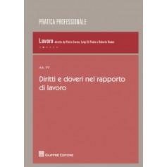 Diritti e Doveri nel Rapporto di Lavoro di AA.VV.