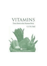 Vitamins: Their Role In The Human Body di G. F. M. Ball