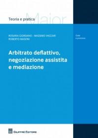 Arbitrato Deflattivo, Negoziazione Assistita e Mediazione di Giordano, Masoni, Vaccari