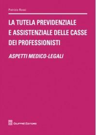 La Tutela Previdenziale e Assistenziale delle Casse dei Professionisti di Rossi