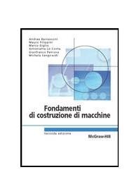 Fondamenti Di Costruzioni Di Macchine di Bernasconi, Filippini, Giglio, Lo Conte, Petrone, Sangirardi