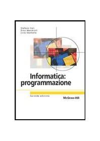Informatica: Programmazione di Ceri, Mandrioli, Sbattella