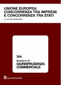 Unione Europea: Concorrenza tra Imprese e Concorrenza tra Stati di Montalenti
