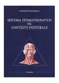 Sistema Stomatognatico Nel Contesto Posturale di Stefanelli