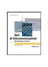 Reti Di Telecomunicazione - Networking E Internet di Pattavina