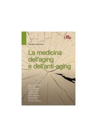 La Medicina dell'Aging e dell'Anti-Aging di Galimberti
