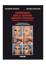 Chirurgia Delle Lesioni Cranio-Facciali. Diagnosi E Trattamento di G. Giudice, M. Pascone