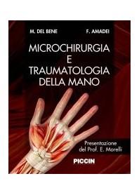 Microchirurgia E Traumatologia Della Mano di M. Del Bene, F. Amadei