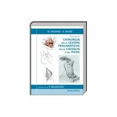 Atlante di Chirurgia delle Lesioni Traumatiche della Caviglia e del Piede di Daghino, Massè