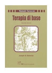 Terapia Di Base. Manuale Tarascon di J. S. Esherick