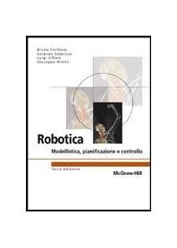 Robotica - Modellistica, Pianificazione E Controllo di Siciliano, Sciavicco, Villani, Oriolo