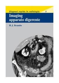 Imaging Apparato Digerente. Diagnosi Rapida In Radiologia 5 di H. J. Brambs