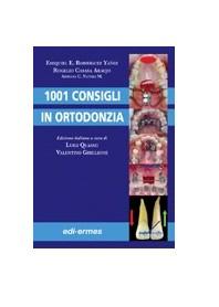 1001 Consigli In Ortodonzia di E. E. Rodríguez Yáñez, R. Casasa Araujo, A. C. Natera Marcote