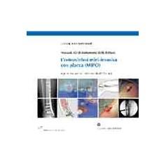 L'Osteosintesi Mini-Invasiva Con Placca (MIPO) + DVD - Manuale AO Di Trattamento Delle Fratture - Casi Presentati Dalla AO East