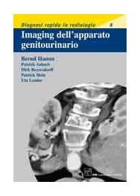 Imaging Dell'Apparato Genito-Urinario. Diagnosi Rapida In Radiologia  9 di B. Hamm,  P. Asbach, D. Beyersdorff, P. Hein, U. Lemk