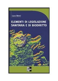 Elementi Di Legislazione Sanitaria E Biodiritto di Benci