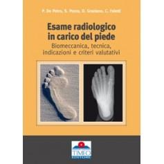 Esame Radiologico In Carico Del Piede: Biomeccanica, Tecnica, Indicazioni E Criteri Valutativi di De Petro, Pozza, Graziano, Fal