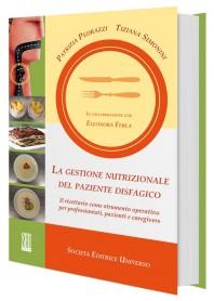 La Gestione Nutrizionale del Paziente Disfagico di Pedrazzi, Simonini