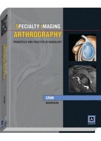 Speciality Imaging: Arthrography - Principles And Practice In Radiology di J. Crim, Morrison