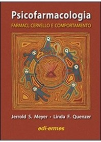 Psicofarmacologia - Farmaci, Cervello E Comportamento di Meyer, Quenzer