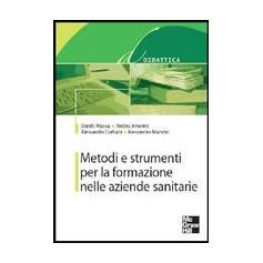 Metodi E Strumenti Per La Formazione Nelle Aziende Sanitarie di Massai, Amerini, Corbani, Mancini