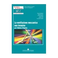 La Ventilazione Meccanica Non Invasiva Per Il Medico D'Urgenza di Di Battista, Ferrari, Giostra, Groff, Lari, Savelli
