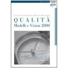 Qualità - Modelli E Vision 2000 di R. Mirandola, G. Carmignani