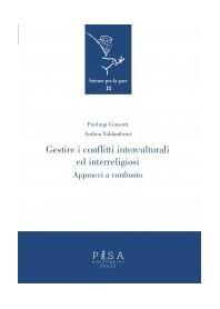 Gestire I Conflitti Interculturali Ed Interreligiosi - Approcci A Confronto di P. Consorti, A. Valdambrini