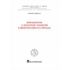 Esposizione a Sostanze Tossiche e Responsabilita' Penale di Zirulia