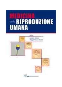 Medicina Della Riproduzione Umana di A. Borini, F. M. Ubaldi