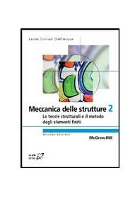 Meccanica Delle Strutture 2 - Le Teorie Strutturali E Il Metodo Degli Elementi Finiti di Corradi Dell'Acqua