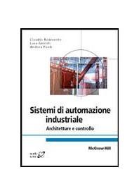 Sistemi Di Automazione Industriale - Architetture E Controllo di Bonivento, Gentili, Paoli