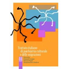 Trattato Italiano Di Psichiatria Culturale E Delle Migrazioni di P. Bria, P. Brogna, E. Caroppo, M. Colimberti