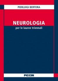 Neurologia per i Corsi di Laurea in Professioni Sanitarie di Bertora
