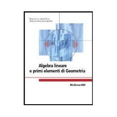 Algebra Lineare E Primi Elementi Di Geometria di Candilera, Bertapelle