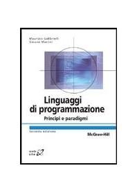 Linguaggi Di Programmazione - Principi E Paradigmi di Gabbrielli, Martini