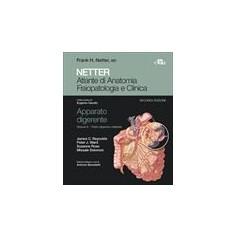 Netter Atlante di Anatomia Fisiopatologia e Clinica Apparato Digerente Tratto Digestivo Inferiore Vol.2 di Netter