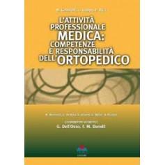 L' Attivita' Professionale Medica:  Competenze E Responsabilità Dell'Ortopedico di Gabbrielli, Isoppo, Ricci, Dell'Osso, Donelli